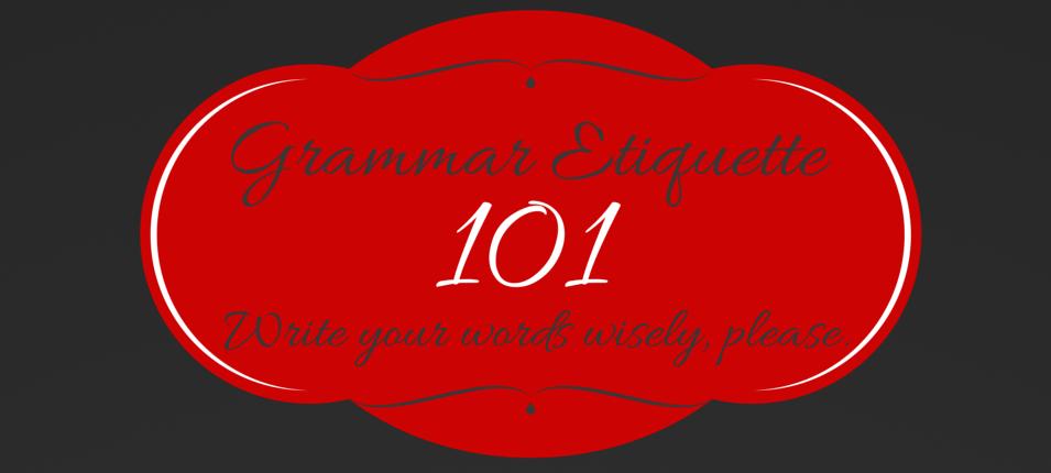 grammar etiquette 101