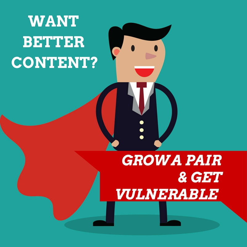 better content: get vulnerable