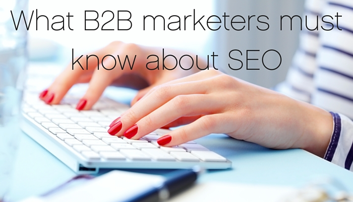 What B2B marketers must know about SEO: the basics