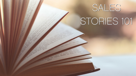 Sales Stories 101: Crafting an effective narrative