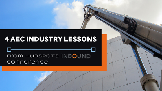 4 AEC industry lessons from HubSpot's INBOUND conference