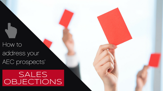 How to address your AEC prospects' sales objections with great content