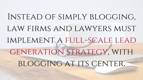 Thought leadership vs. lead generation: Why legal blogging needs a strategic update