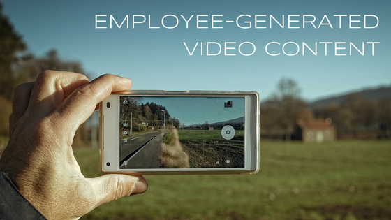 EMPLOYEE-GENERATED VIDEO