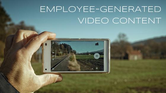 EMPLOYEE-GENERATED VIDEO