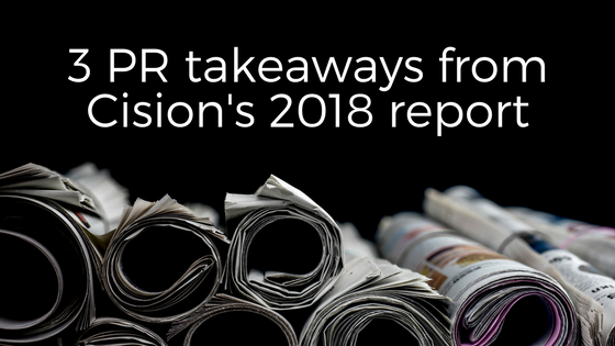 3 PR Takeaways from Cision's 2018 'Global State of the Media' Report