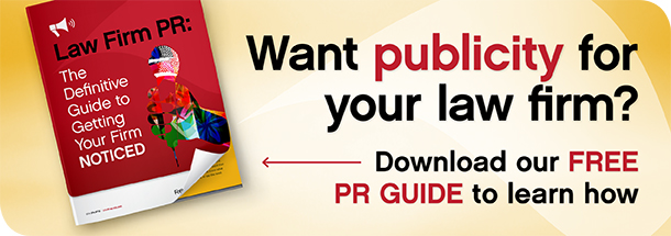 Want publicity for your law firm? Download our free PR guide to learn how.