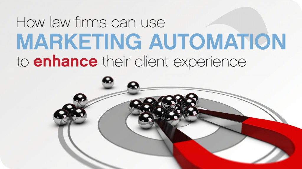 How law firms can use marketing automation to enhance their client experience