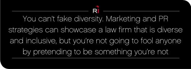 Law firm diversity: How to showcase your efforts (and not be fake)