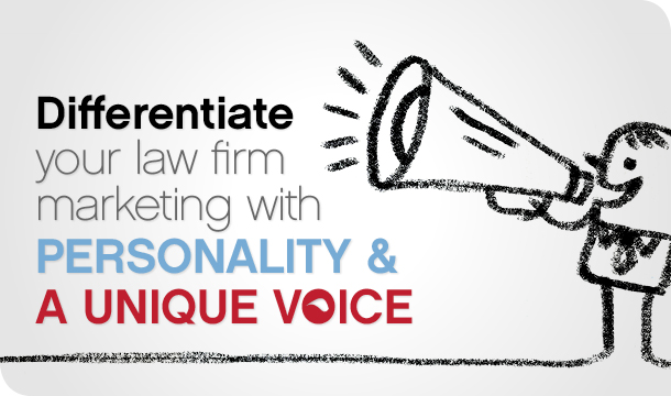 Differentiate your law firm marketing with personality and a unique voice