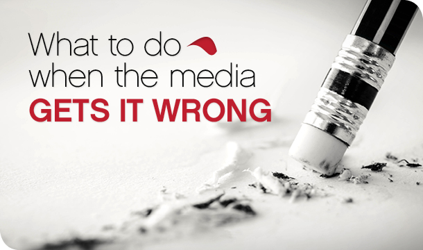 What to do when the media gets it wrong