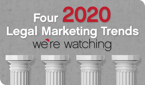 Four 2020 legal marketing trends we're watching