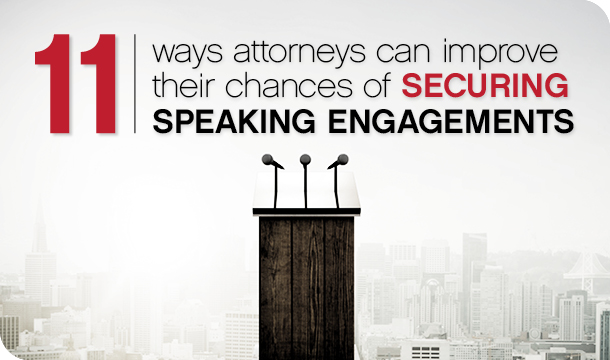 11 ways attorneys can improve their chances of securing speaking engagements